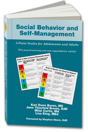 Social Behavior and Self-Management: 5-Point Scales for Adolescents and Adults - Kari Dunn Buron, MS, Jane Thierfeld Brown, EdD, Mitzi Curtis, MA, Lisa King, MEd